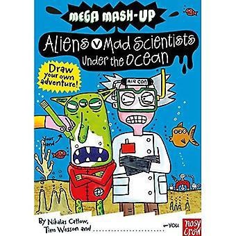 Mega Mash-Up: utlänningar v galna vetenskapsmän Under the Ocean