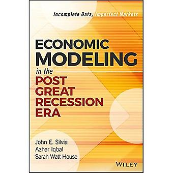 Economic Modeling in the Post�Great Recession Era:�Incomplete Data, Imperfect�Markets (Wiley and SAS�Business Series)