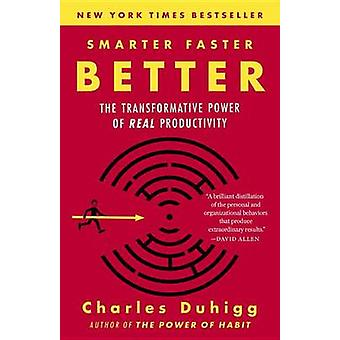 Smarter Faster Better - The Transformative Power of Real Productivity