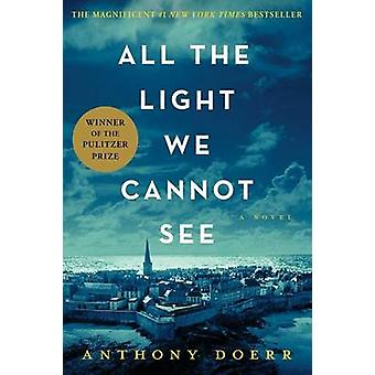 All the Light We Cannot See by Anthony Doerr - 9781476746586 Book
