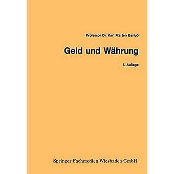Geld Und Wahrung by Barfuss & Karl Marten