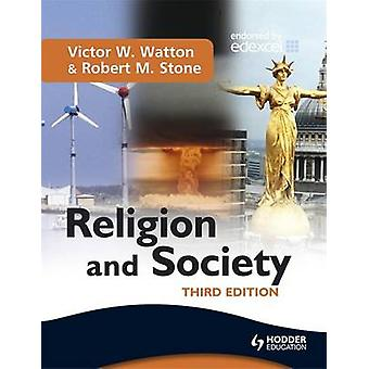 Religion and Society Third Edition by Victor W. Watton & Robert M. Stone
