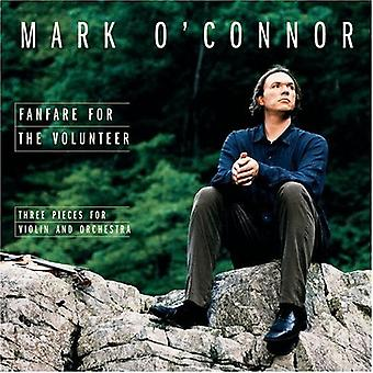 Mark O'Connor - Fanfare for the Volunteer: Three Pieces for Violin and Orchestra [CD] USA import
