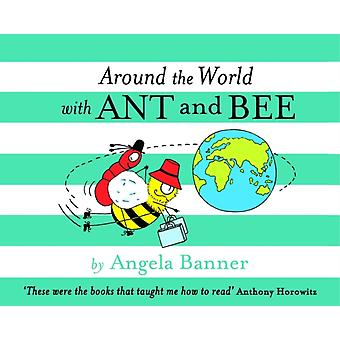 Around the World With Ant and Bee (Hardcover) by Banner Angela