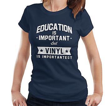 Bildung ist wichtig aber Vinyl ist wichtigst Damen T-Shirt