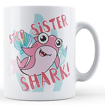Steg syster haj! -Tryckt mugg