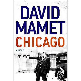 Chicago - A Novel by David Mamet - 9780062797193 Book