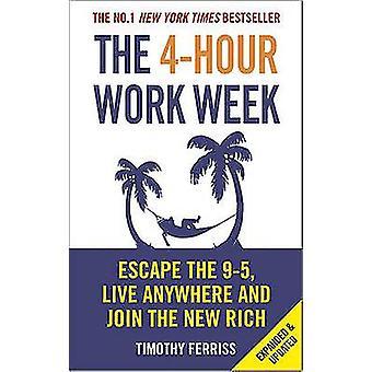 4-timers arbeidsuken - flukt 9-5 - leve alt og bli den nye