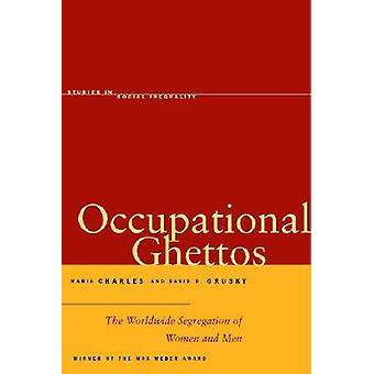 Occupational Ghettos - The Worldwide Segregation of Women and Men by M