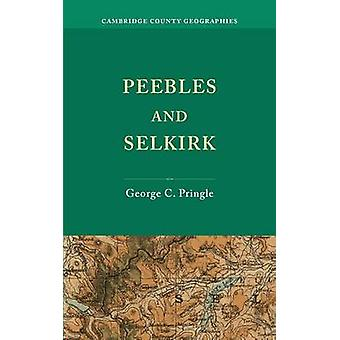 Peebles and Selkirk by George C. Pringle - 9781107651845 Book