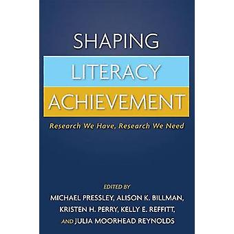 Shaping Literacy Achievement - Research We Have - Research We Need by