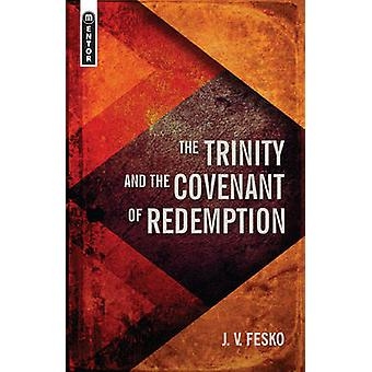 The Trinity and the Covenant of Redemption by J V Fesko - 97817819176