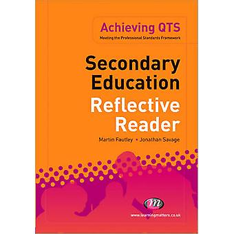 Secondary Education Reflective Reader by Jonathan Savage - Martin Fau
