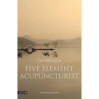 Auf einem fünf Element-Akupunkteur von Nora Franglen - 978184819236