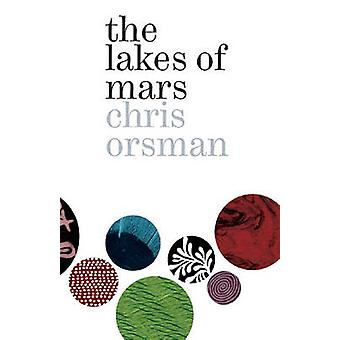The Lakes of Mars by Chris Orsman - 9781869404086 Book