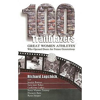 100 Trailblazers - Great Women Athletes Who Opened Doors for Future Ge