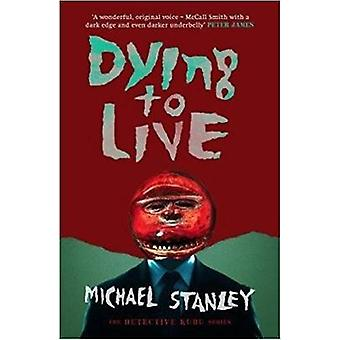 Dying to Live by Michael Stanley - 9781910633762 Book