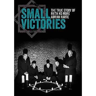 Small Victories - The True Story of Faith No More by Small Victories -