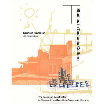 Studies in Culture tectonique - la poétique de la Construction au Nineteent