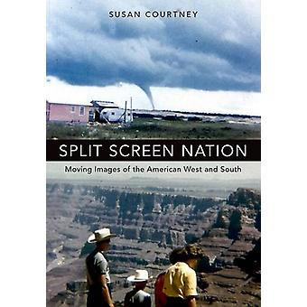 Split Screen Nation - Moving Images of the American West and South by