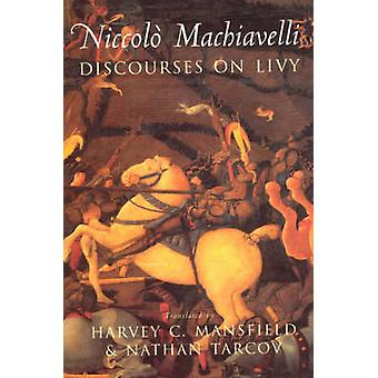 Discourses on Livy (New edition) by Niccolo Machiavelli - Harvey C. M