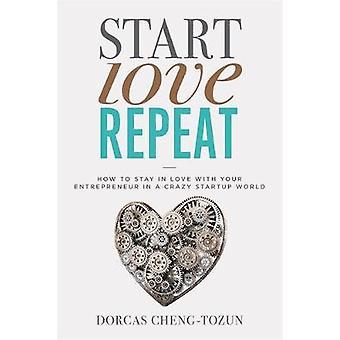 Starte - Love - Repeat - hvordan å bli forelsket i din gründer i
