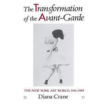 Die Transformation der Avantgarde: die New Yorker Kunstwelt, 1940-1985