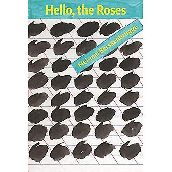 Hello, the Roses