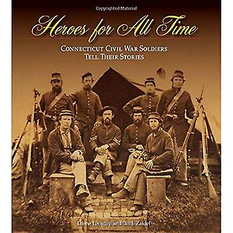 Heroes for All Time: Connecticut Civil War Soldiers Tell Their Stories (Garnet Books)