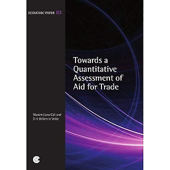 Towards a Quantitative Assessment of Aid for Trade (Economic Paper Series)