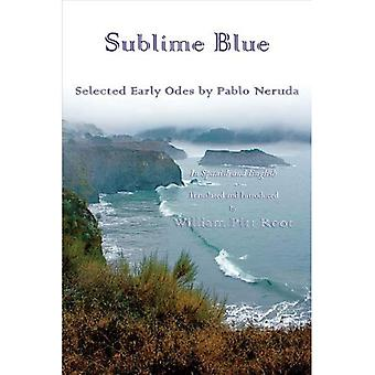 Sublime Blue: Selected Early Odes of Pablo Neruda