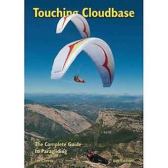 Berühren Cloudbase: The Complete Guide to Paragliding