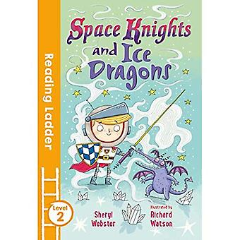 Space Knights and Ice Dragons - Reading Ladder Level 2 (Paperback)