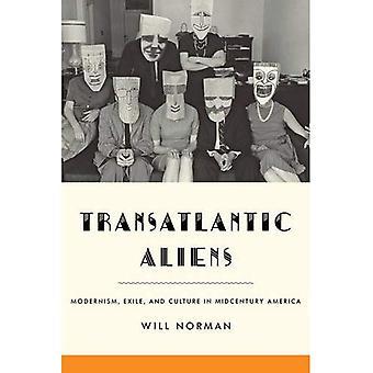 Transatlantic Aliens: Modernism, Exile, and Culture in Midcentury America (Hopkins Studies in Modernism)