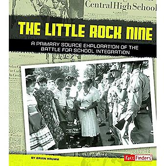 The Little Rock Nine: A Primary Source Exploration of the Battle for School Integration (We Shall Overcome)