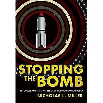 Stoppe bomben: kilder og effektiviteten av USAs Nonproliferation politikk (Cornell studier i sikkerhetssaker)