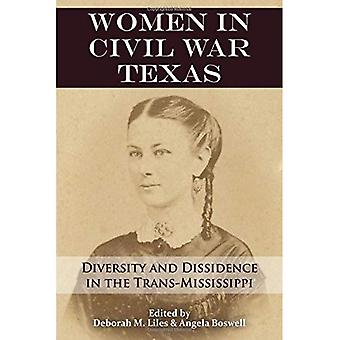 Women in Civil War Texas: Diversity and Dissidence in the Trans-Mississippi