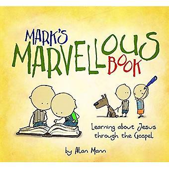Mark's prachtige boek: leren over Jezus door het evangelie