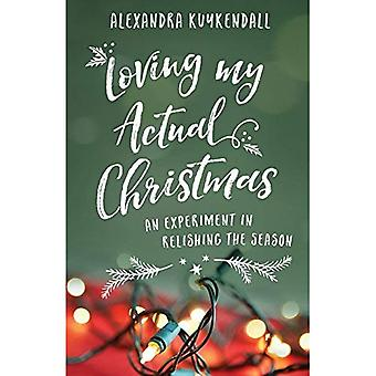 Loving My Actual Christmas:� An Experiment in Relishing� the Season