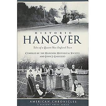 Historic Hanover: Tales of a Quaint New England Town (American Chronicles)