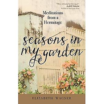 Seasons in My Garden: Meditations from a Hermitage