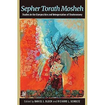 Sepher Torath Mosheh: Studies in the Composition and Interpretation of Deuteronomy