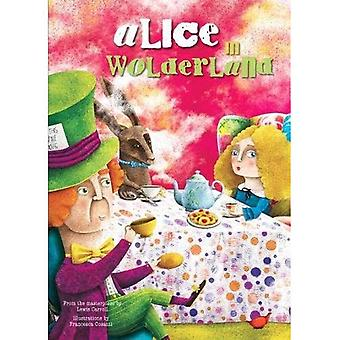 Alice in Wonderland: From A Story by Lewis Carroll
