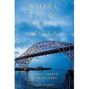 Où Texas rencontre la mer: Corpus Christi et son histoire
