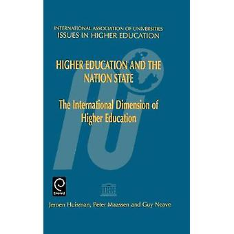 Higher Education and the Nation State by J. Huisman & Huisman