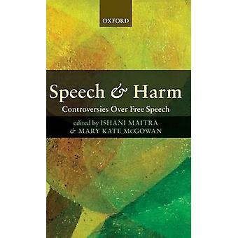 Speech and Harm Controversies Over Free Speech by Maitra & Ishani