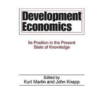 Development Economics Its Position in the Present State of Knowledge by Martin & Kurt