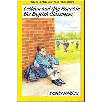 Lesbian and Gay Issues in the English Classroom by Harris & Simon