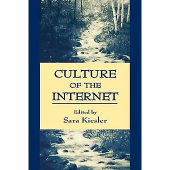 Culture of the Internet by Kiesler