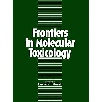 Frontiers in Molecular Toxicology by Marnett & Lawrence J.